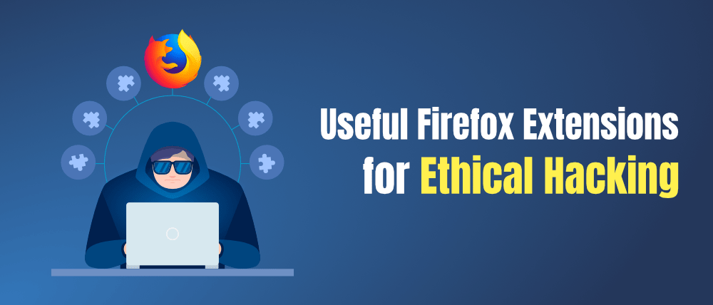 8-Useful-Firefox-Extensions-for-Ethical-Hacking-and-Security-Research