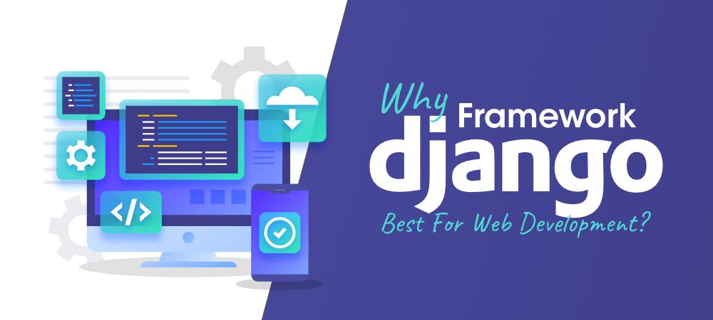 Why Django Framework is Best For Web Development?