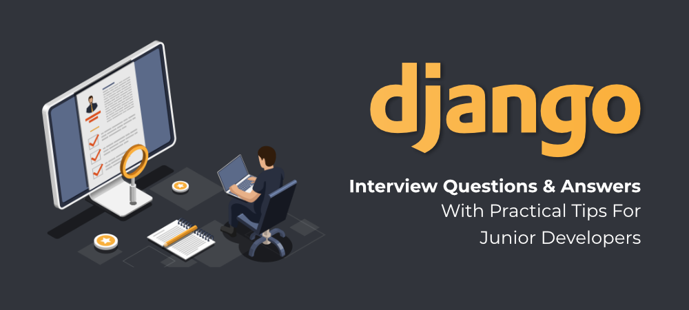 Django-Interview-Questions-Answers-With-Practical-Tips-For-Junior-Developers