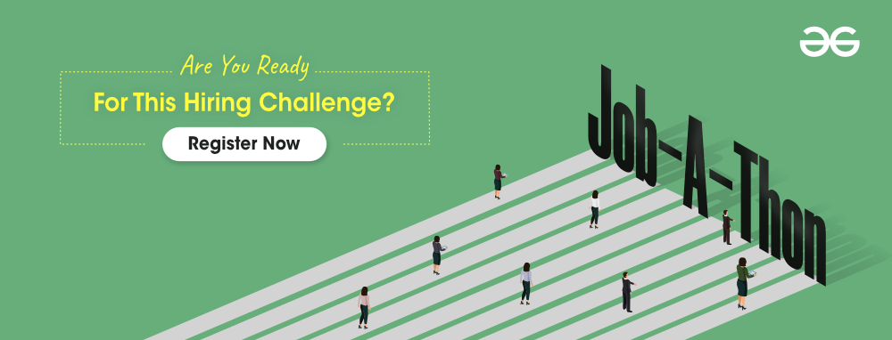 GeeksforGeeks Job-A-Thon – Are You Ready For This Hiring Challenge?