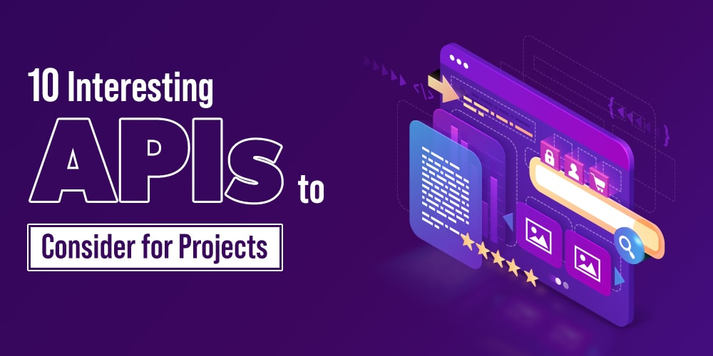10-Interesting-APIs-to-Consider-for-Projects