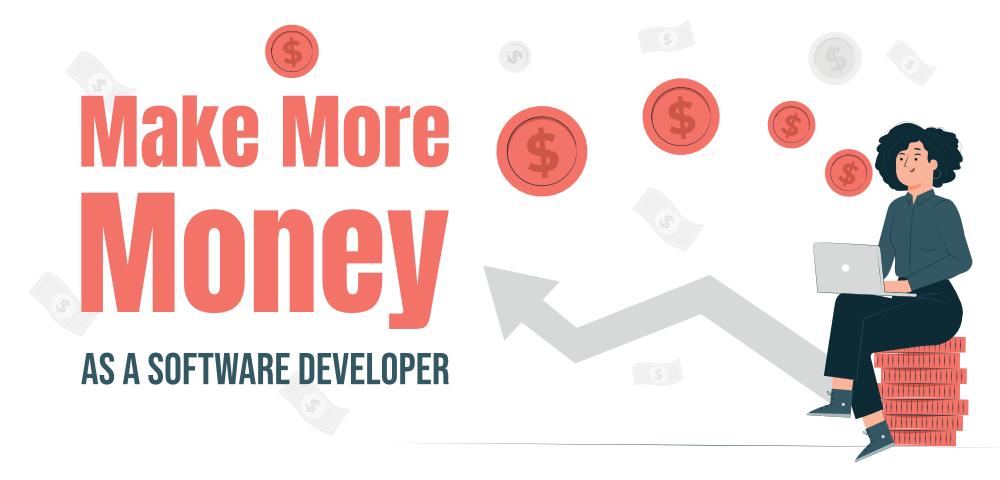 10-Interesting-Ways-To-Make-More-Money-as-a-Software-Developer