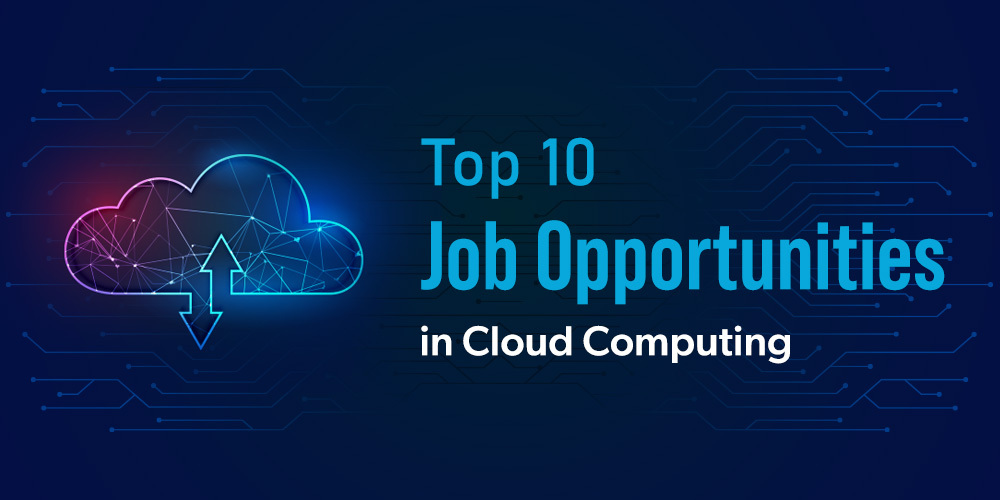 Top-10-Job-Opportunities-in-Cloud-Computing