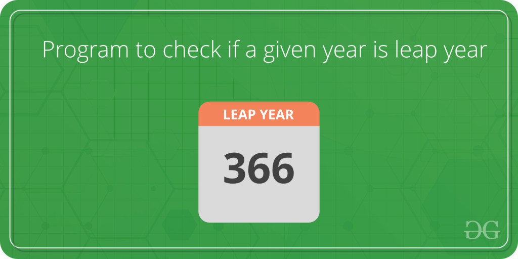Program to check if a given year is leap year - GeeksforGeeks