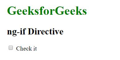 AngularJS | ng-if Directive - GeeksforGeeks
