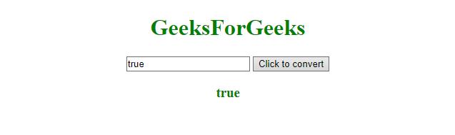 JavaScript   Convert a string to boolean - GeeksforGeeks