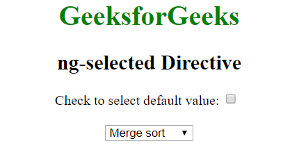 AngularJS | ng-selected Directive - GeeksforGeeks