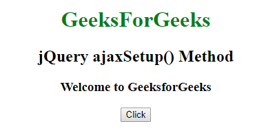 jQuery | ajaxSetup() Method - GeeksforGeeks