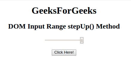 HTML | DOM Input Range stepUp() Method - GeeksforGeeks