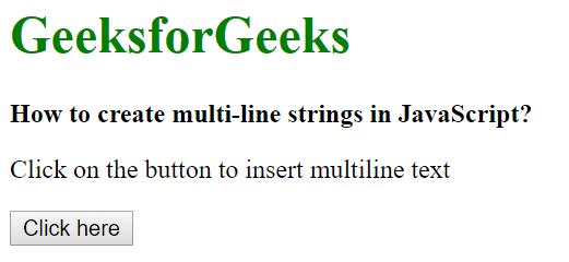 How to create multi-line strings in JavaScript? - GeeksforGeeks