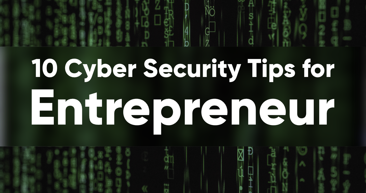 10-Cyber-Security-Tips-for-Entrepreneurs