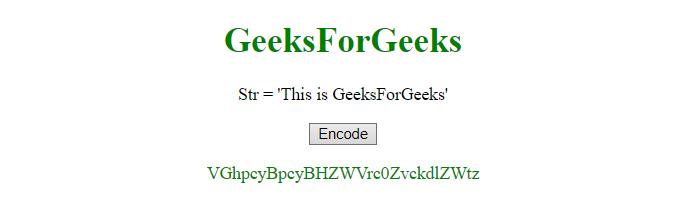 JavaScript | Encode/Decode a string to Base64  - GeeksforGeeks