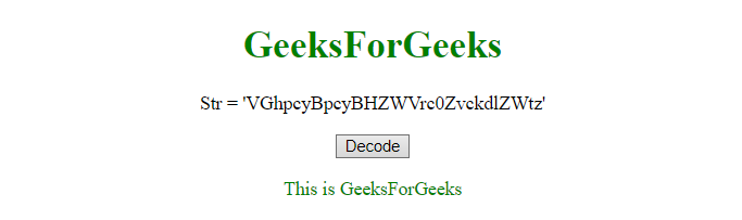JavaScript | Encode/Decode a string to Base64  - GeeksforGeeks