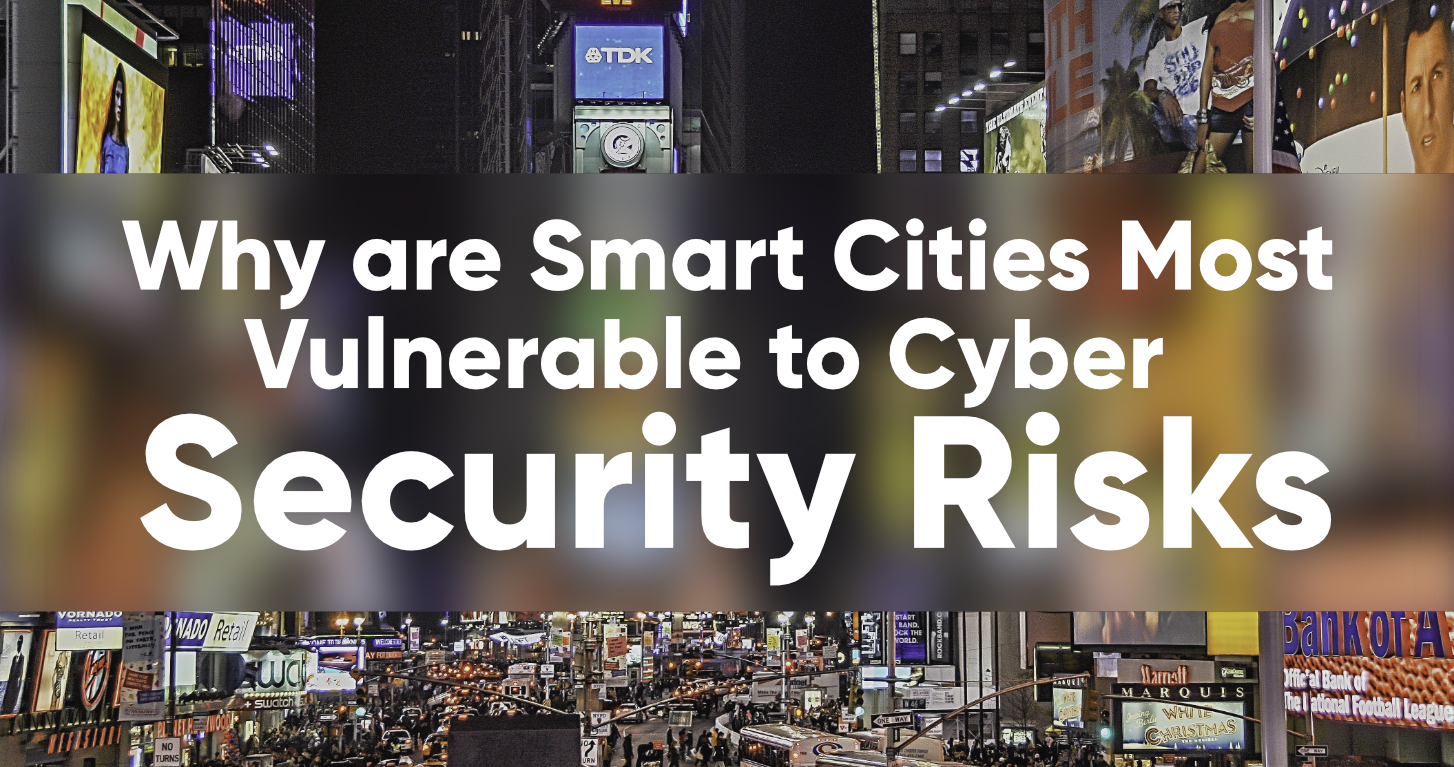 Why-Are-Smart-Cities-Most-Vulnerable-to-Cyber-Security-Risks