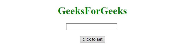 Set the value of an input field in JavaScript - GeeksforGeeks