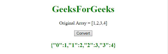 Convert an Array to an Object in JavaScript - GeeksforGeeks