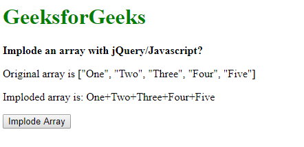 Implode an array with jQuery/JavaScript - GeeksforGeeks