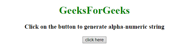 Generate random alpha-numeric string in JavaScript - GeeksforGeeks