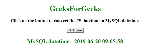 How to convert JavaScript datetime to MySQL datetime