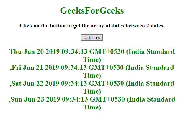 How To Store All Dates In An Array Present In Between Given Two Dates In Javascript Geeksforgeeks