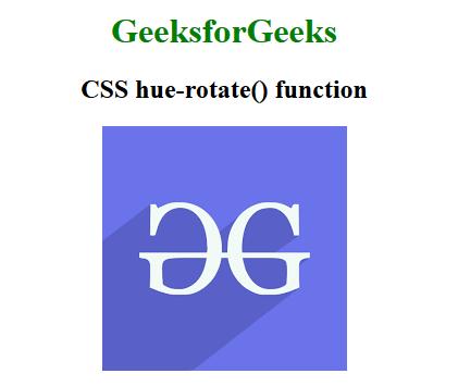 CSS   hue-rotate() Function - GeeksforGeeks