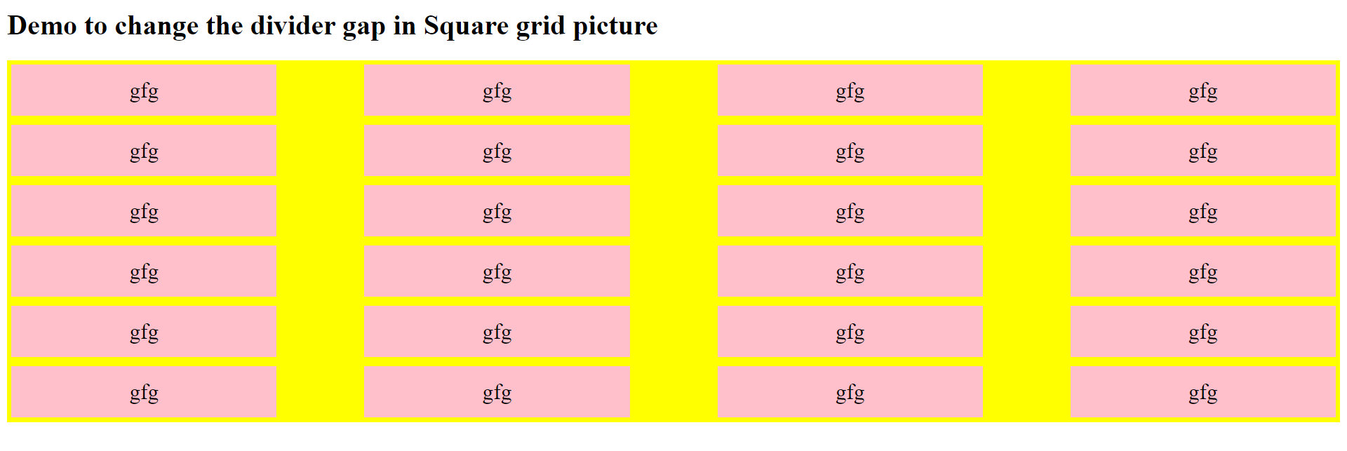 Output for grid-row-gap and grid-column-gap.