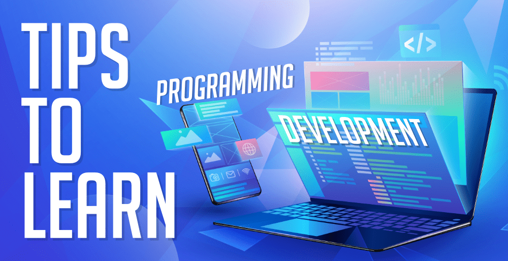 Tips for Designing a Plan to Learn Programming & Development