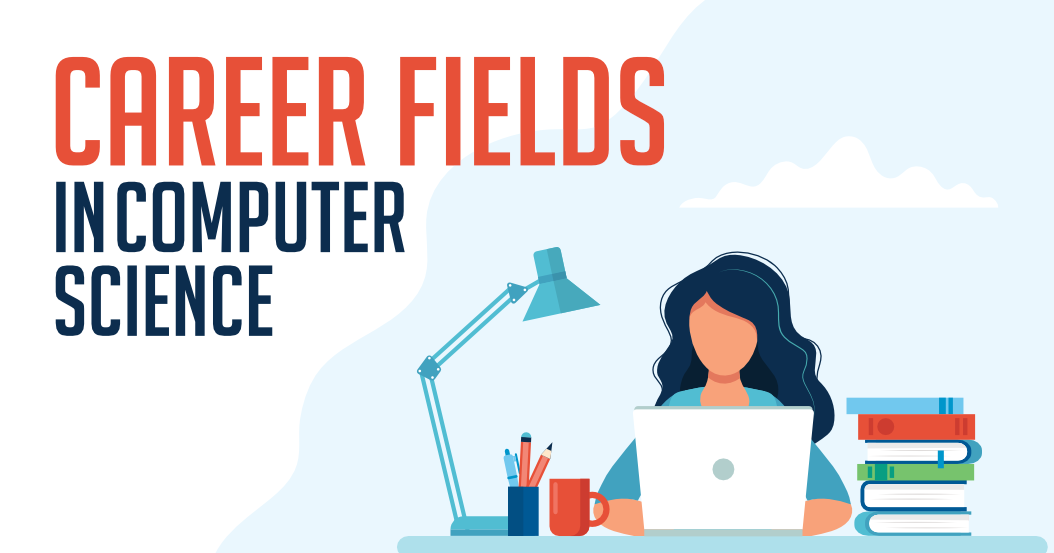 5 Most-Recommended Career Fields in Computer Science