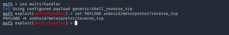 use multi/handler and set payload for android in metasploi
