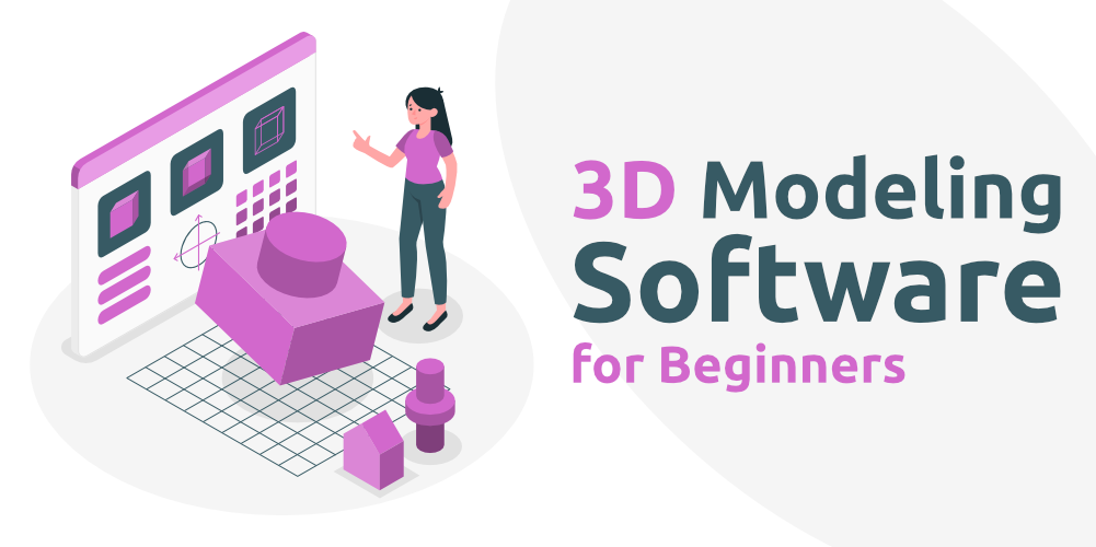 7 Best 3D Modeling Software for Beginners in 2020