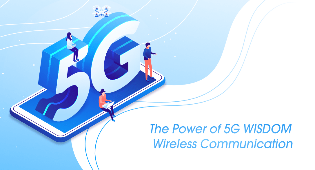The Power Of 5G WISDOM Wireless Communication