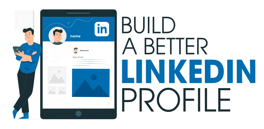 7 Best Practices to Build a Better LinkedIn Profile