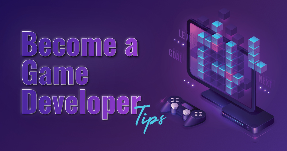 Tips to Make a Career as a Game Developer