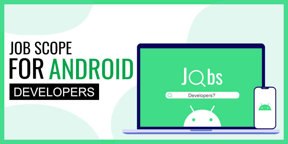 Job Scope for Android Developers
