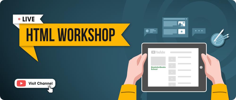 HTML Workshop - GeeksforGeeks School