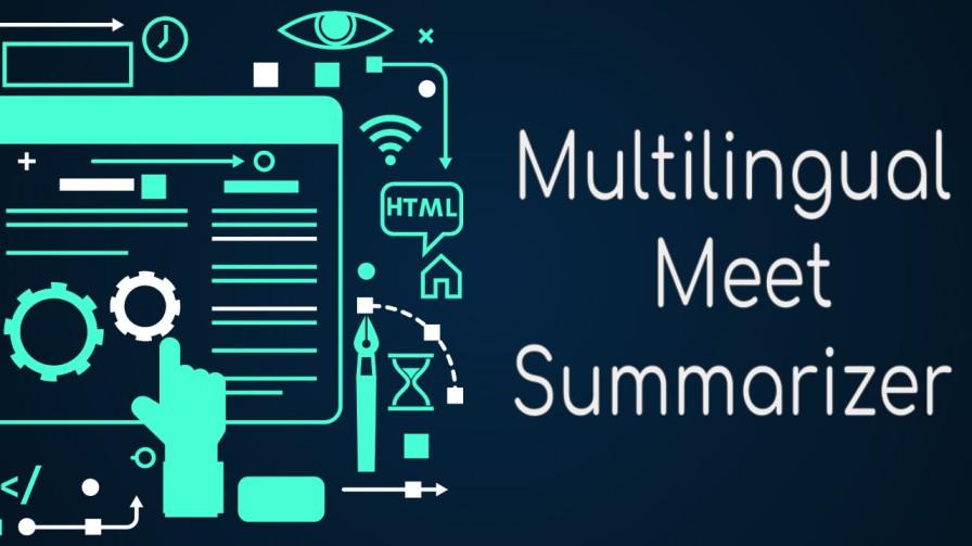Multilingual Google Meet Summarizer Python Poject
