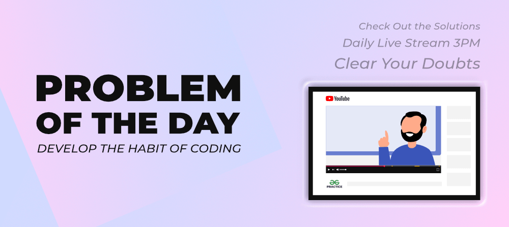 Problem of the Day - Practice Coding at GFG