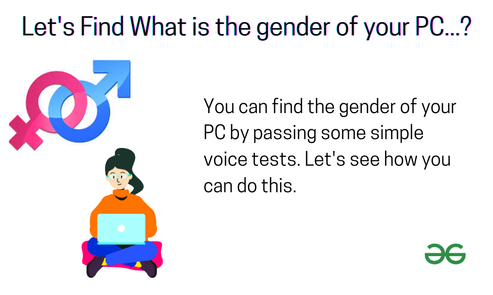 Find the Gender of your PC | It is Male or Female?