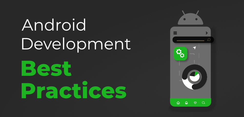 Best Practices for Android Development