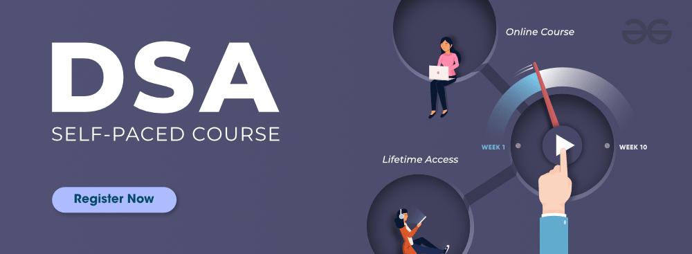 DSA Self Paced Course - GeeksforGeeks