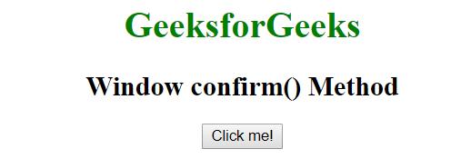 Javascript | Window confirm() Method - GeeksforGeeks